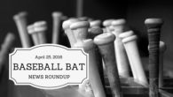 Baseball Bat News Roundup April 25, 2016